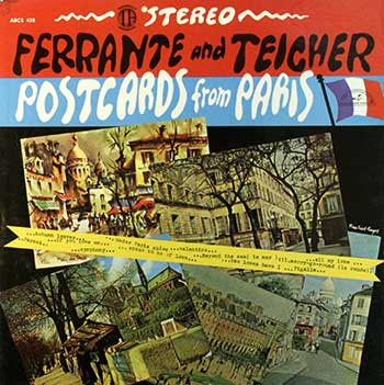 Ferrante and Teicher: Postcards From Paris [ABC/Paramount reissue]