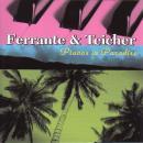 Ferrante & Teicher: Pianos in Paradise ()