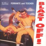 Ferrante & Teicher: Blast Off! ()