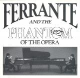 Ferrante & Teicher: Ferrante and the Phantom of the Opera ()