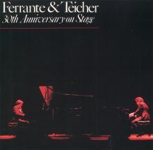 Ferrante & Teicher: 30th Anniversary on Stage  (Avant-Garde)