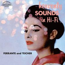 Ferrante & Teicher: Heavenly Sounds in Hi-Fi ()