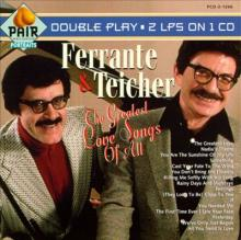 Ferrante & Teicher: The Greatest Love Songs of All [reissue] ()